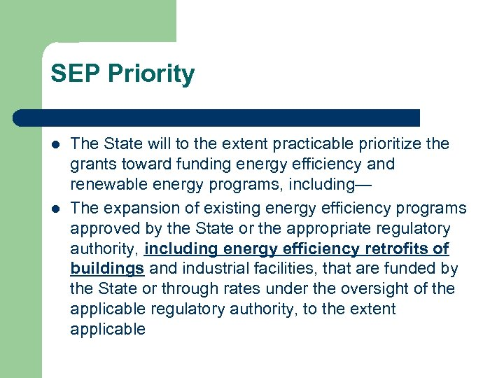 SEP Priority l l The State will to the extent practicable prioritize the grants