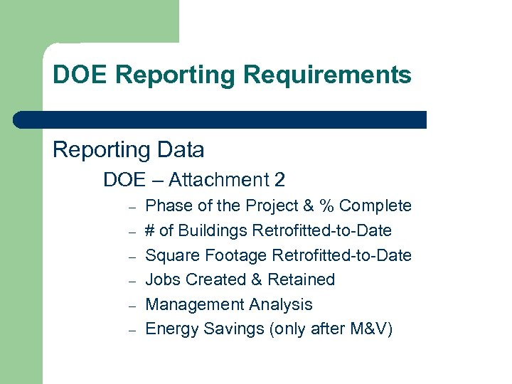 DOE Reporting Requirements Reporting Data DOE – Attachment 2 – – – Phase of