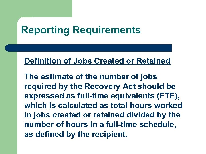 Reporting Requirements Definition of Jobs Created or Retained The estimate of the number of