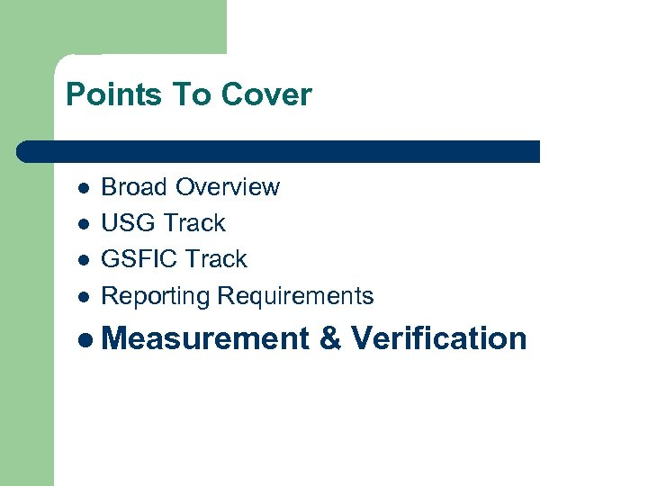 Points To Cover l l Broad Overview USG Track GSFIC Track Reporting Requirements l