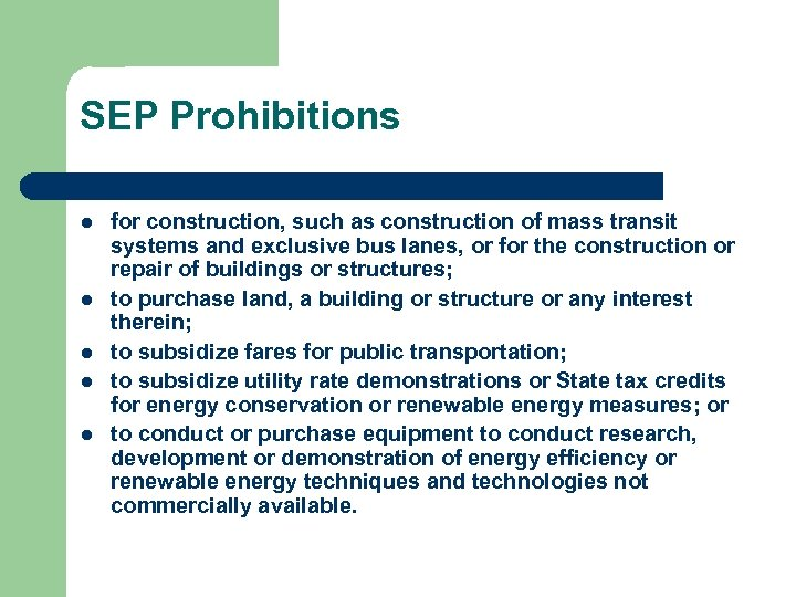 SEP Prohibitions l l l for construction, such as construction of mass transit systems