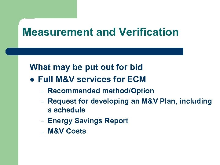 Measurement and Verification What may be put out for bid l Full M&V services
