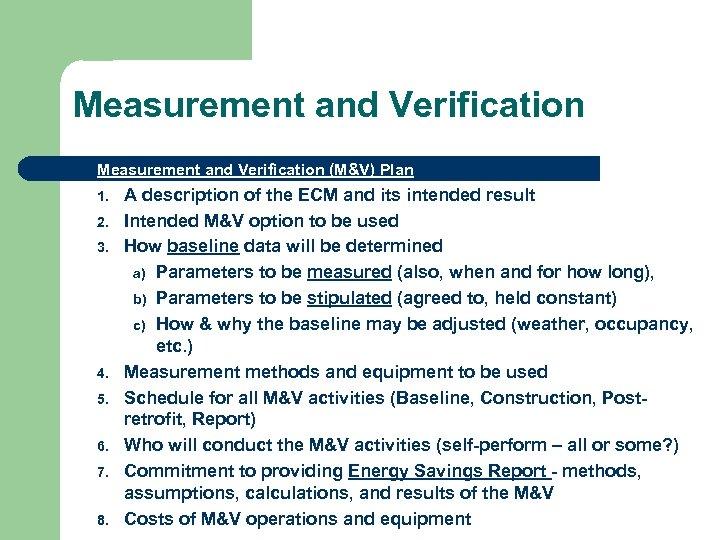 Measurement and Verification (M&V) Plan 1. 2. 3. 4. 5. 6. 7. 8. A