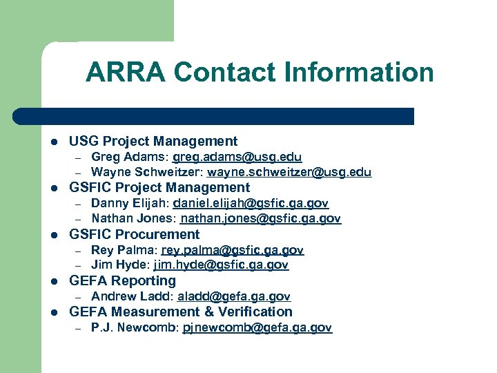 ARRA Contact Information l USG Project Management – – l GSFIC Project Management –