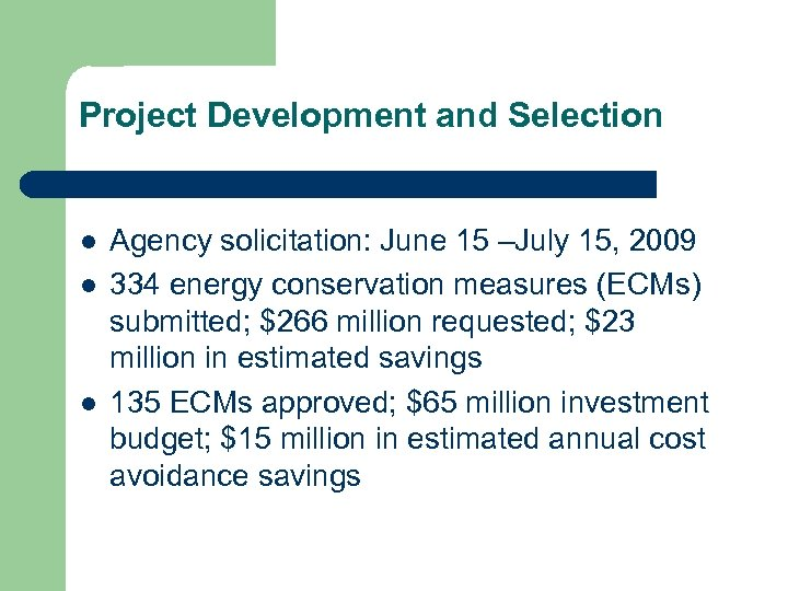 Project Development and Selection l l l Agency solicitation: June 15 –July 15, 2009