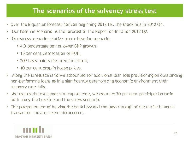 The scenarios of the solvency stress test • Over the 8 quarter forecast horizon