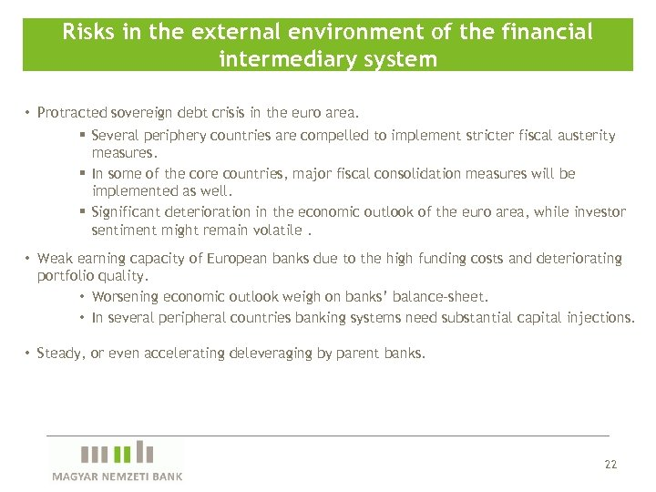 Risks in the external environment of the financial intermediary system • Protracted sovereign debt