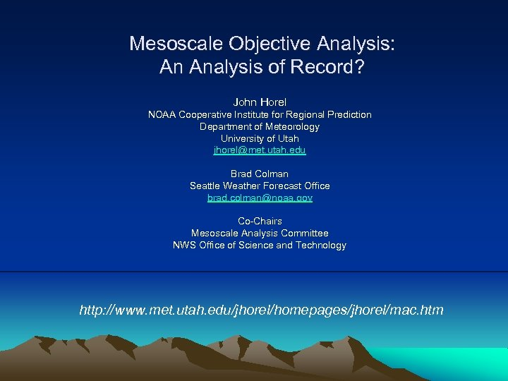 Mesoscale Objective Analysis: An Analysis of Record? John Horel NOAA Cooperative Institute for Regional