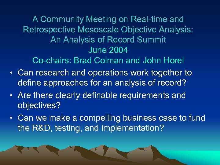 A Community Meeting on Real-time and Retrospective Mesoscale Objective Analysis: An Analysis of Record