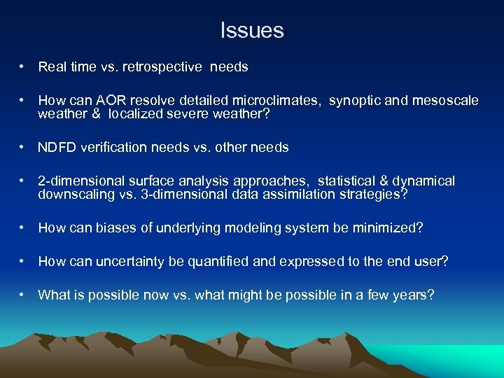 Issues • Real time vs. retrospective needs • How can AOR resolve detailed microclimates,