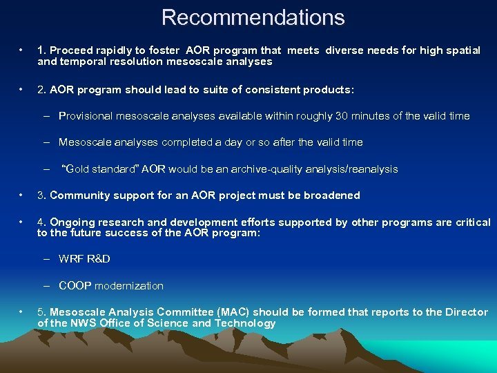 Recommendations • 1. Proceed rapidly to foster AOR program that meets diverse needs for