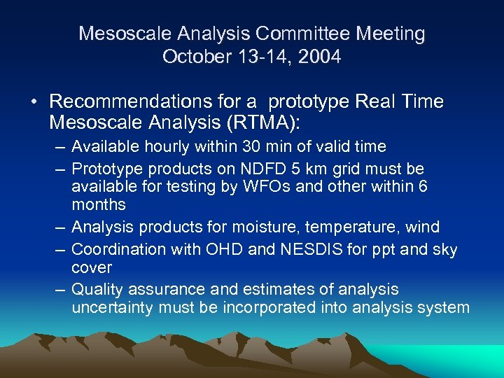 Mesoscale Analysis Committee Meeting October 13 -14, 2004 • Recommendations for a prototype Real