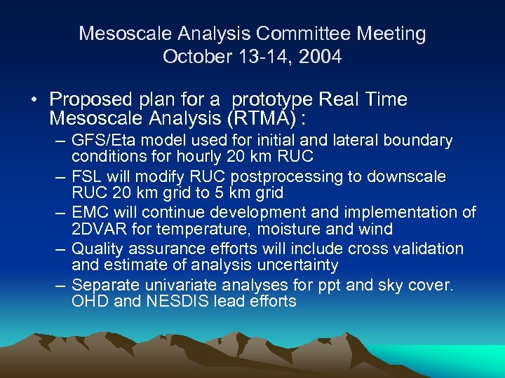 Mesoscale Analysis Committee Meeting October 13 -14, 2004 • Proposed plan for a prototype