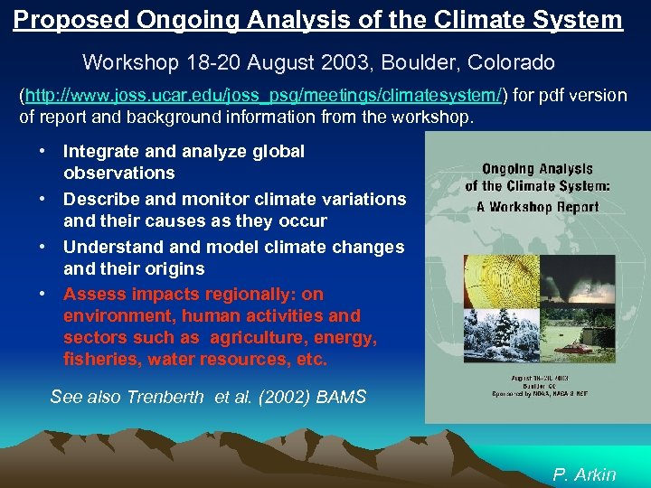 Proposed Ongoing Analysis of the Climate System Workshop 18 -20 August 2003, Boulder, Colorado