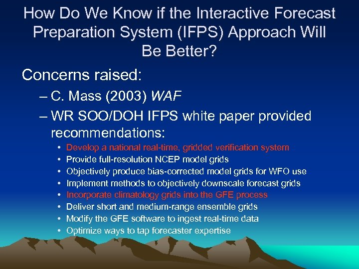 How Do We Know if the Interactive Forecast Preparation System (IFPS) Approach Will Be