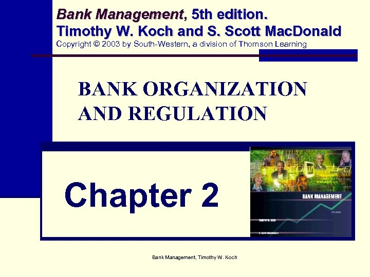 Bank Management, 5 th edition. Management Timothy W. Koch and S. Scott Mac. Donald