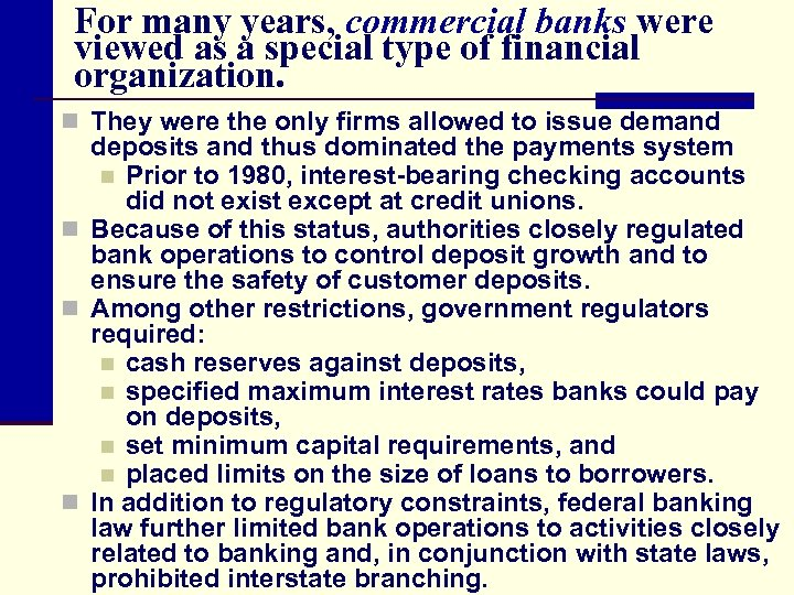 For many years, commercial banks were viewed as a special type of financial organization.