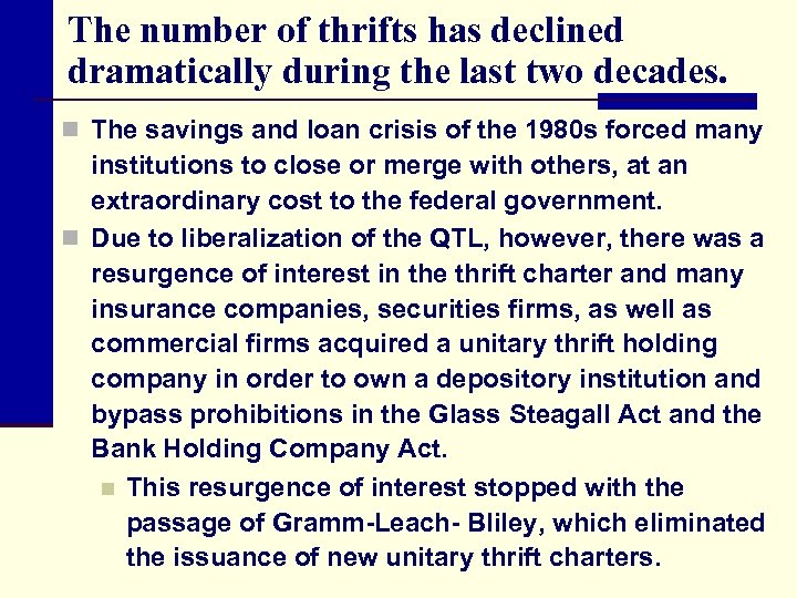 The number of thrifts has declined dramatically during the last two decades. n The