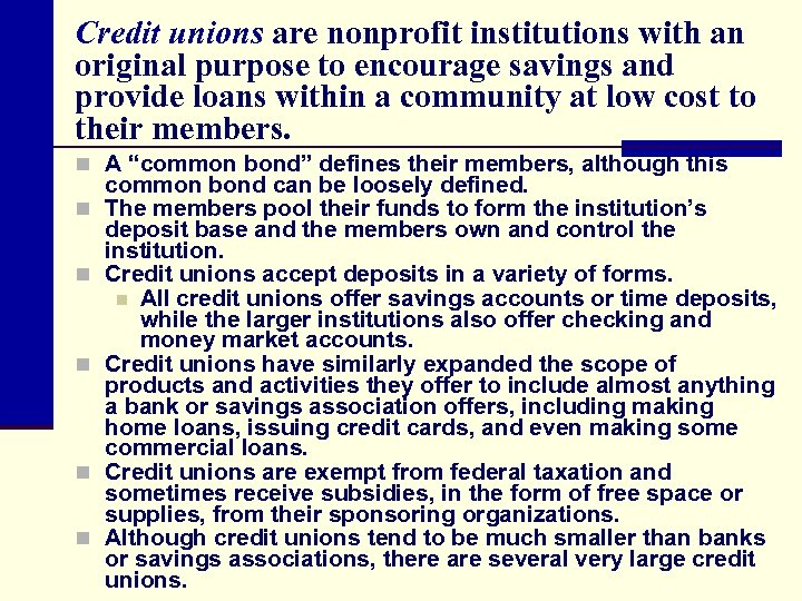 Credit unions are nonprofit institutions with an original purpose to encourage savings and provide