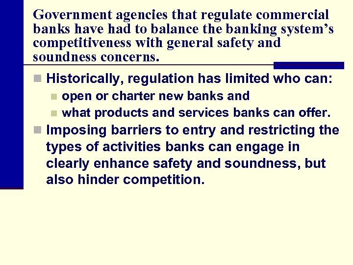 Government agencies that regulate commercial banks have had to balance the banking system's competitiveness