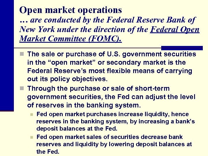 Open market operations … are conducted by the Federal Reserve Bank of New York
