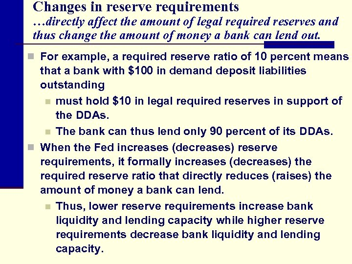 Changes in reserve requirements …directly affect the amount of legal required reserves and thus