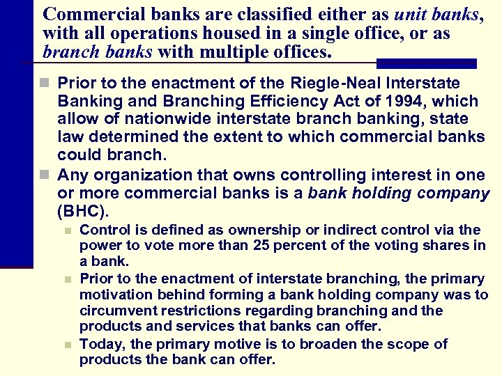Commercial banks are classified either as unit banks, with all operations housed in a