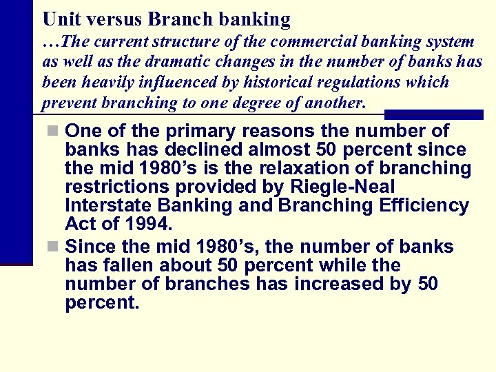 Unit versus Branch banking …The current structure of the commercial banking system as well