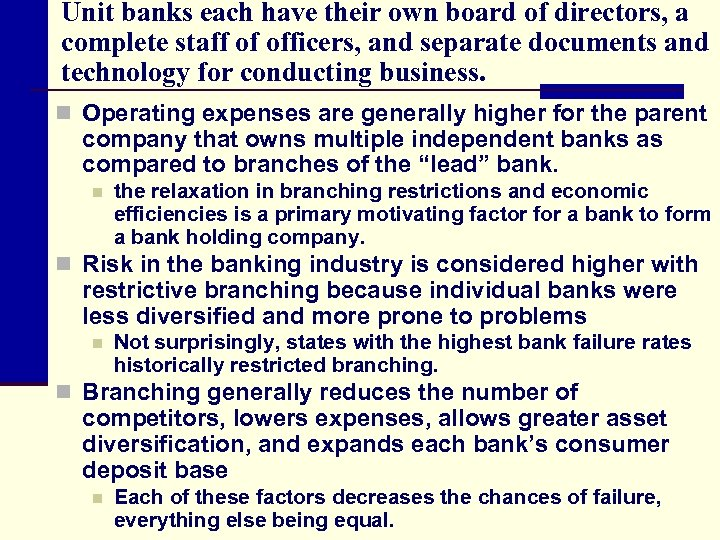 Unit banks each have their own board of directors, a complete staff of officers,