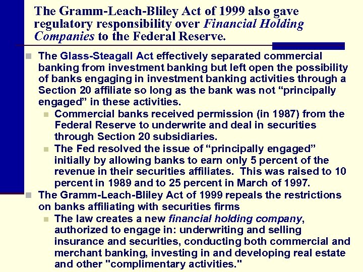 The Gramm-Leach-Bliley Act of 1999 also gave regulatory responsibility over Financial Holding Companies to