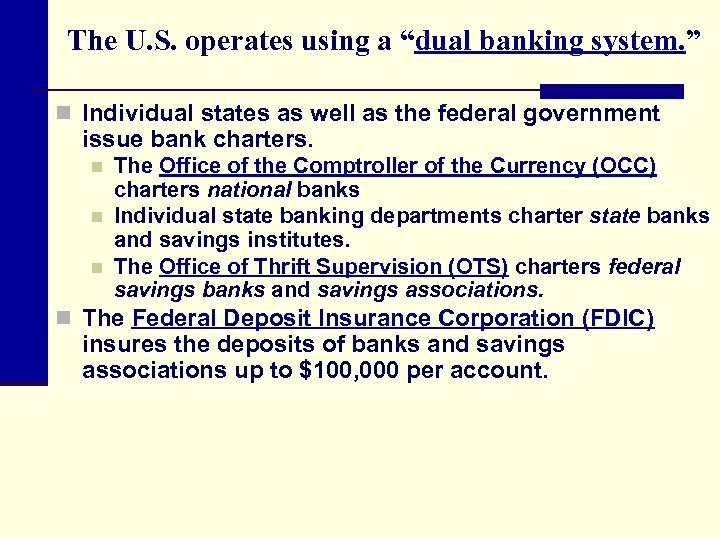 "The U. S. operates using a ""dual banking system. "" n Individual states as"