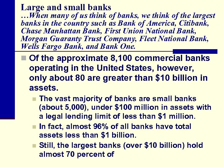 Large and small banks …When many of us think of banks, we think of