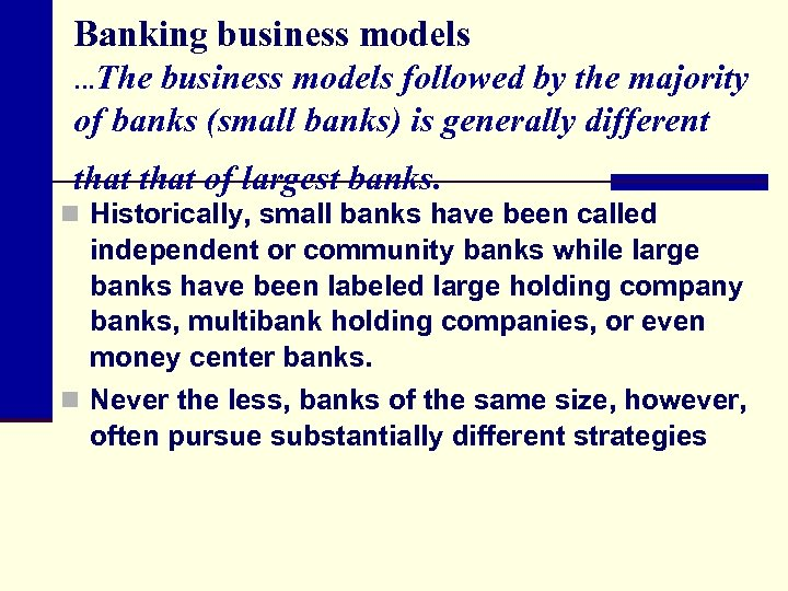 Banking business models The business models followed by the majority of banks (small banks)