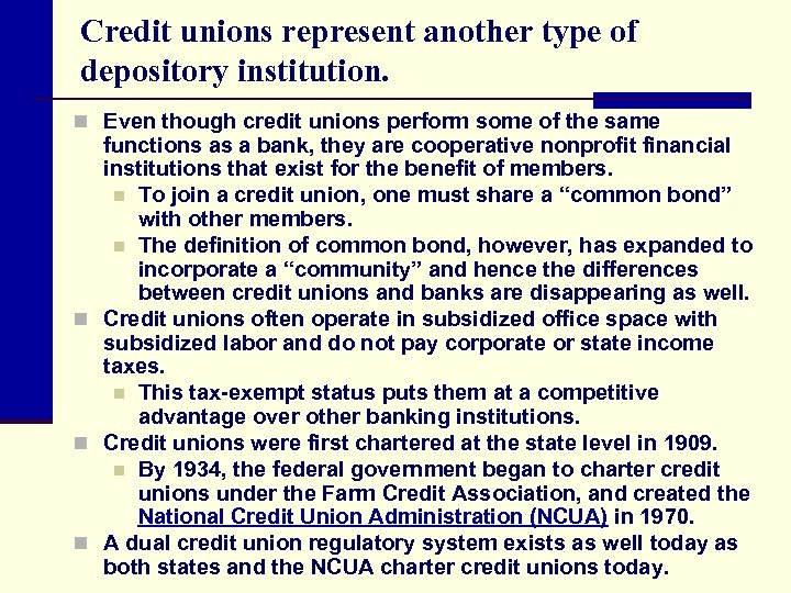 Credit unions represent another type of depository institution. n Even though credit unions perform