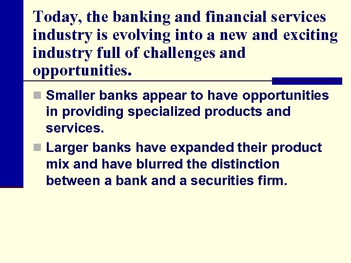 Today, the banking and financial services industry is evolving into a new and exciting
