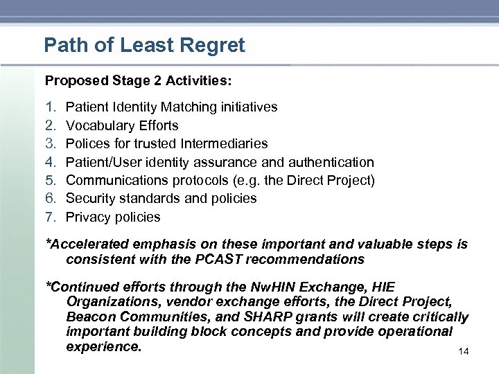 Path of Least Regret Proposed Stage 2 Activities: 1. 2. 3. 4. 5. 6.