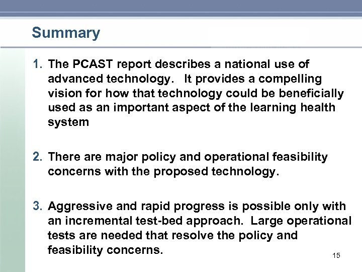 Summary 1. The PCAST report describes a national use of advanced technology. It provides