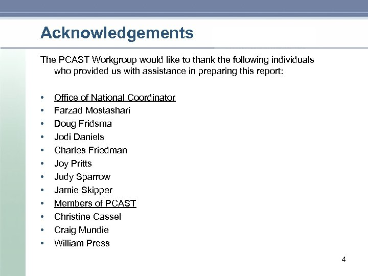 Acknowledgements The PCAST Workgroup would like to thank the following individuals who provided us
