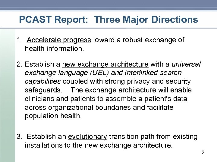 PCAST Report: Three Major Directions 1. Accelerate progress toward a robust exchange of health