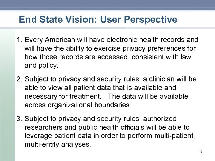 End State Vision: User Perspective 1. Every American will have electronic health records and