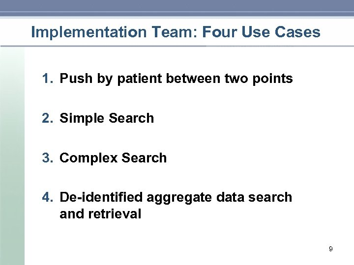 Implementation Team: Four Use Cases 1. Push by patient between two points 2. Simple