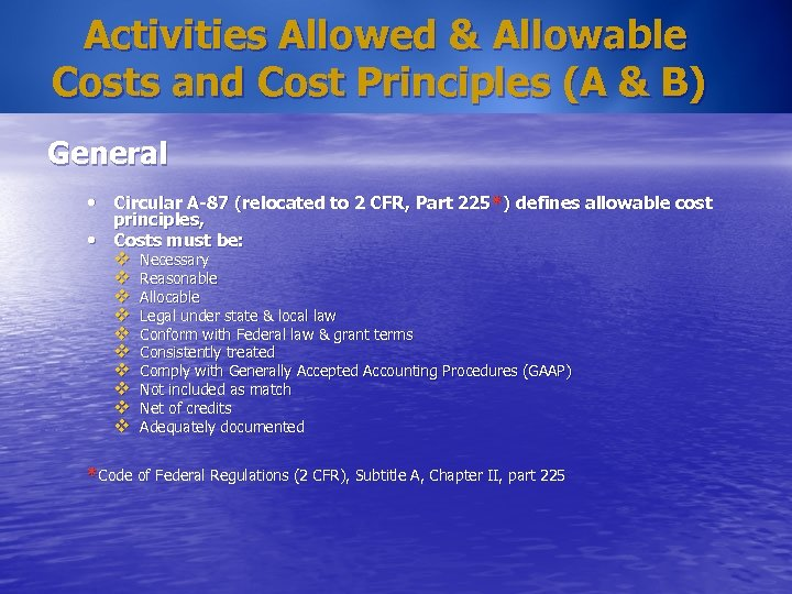 Activities Allowed & Allowable Costs and Cost Principles (A & B) General • Circular