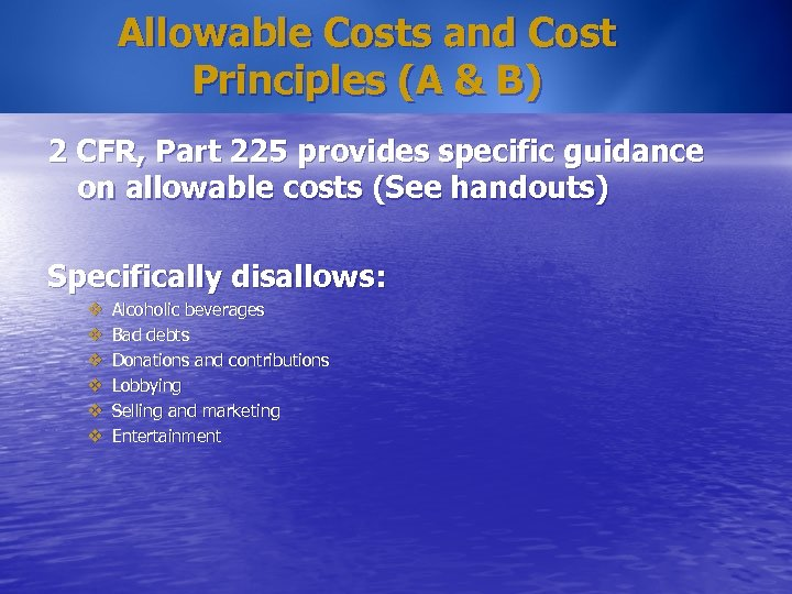 Allowable Costs and Cost Principles (A & B) 2 CFR, Part 225 provides specific