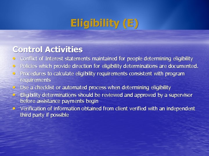 Eligibility (E) Control Activities • • • Conflict of Interest statements maintained for people