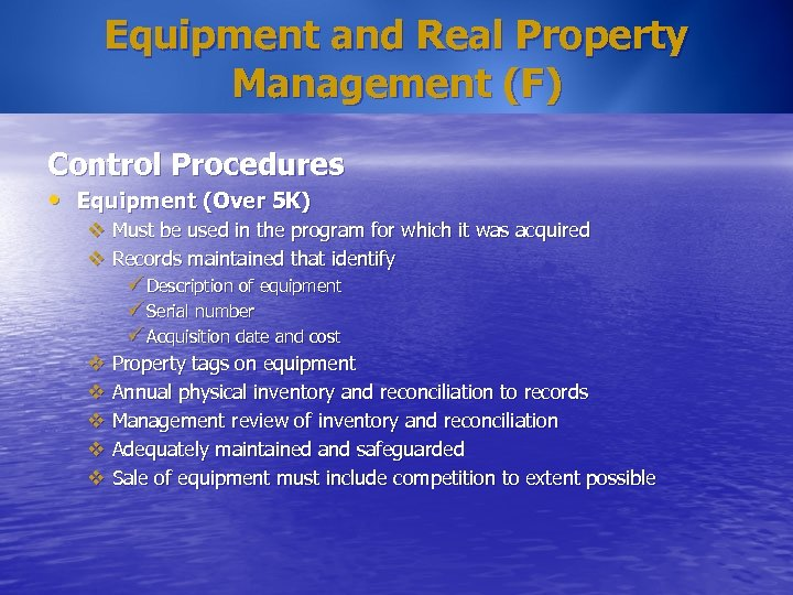 Equipment and Real Property Management (F) Control Procedures • Equipment (Over 5 K) v