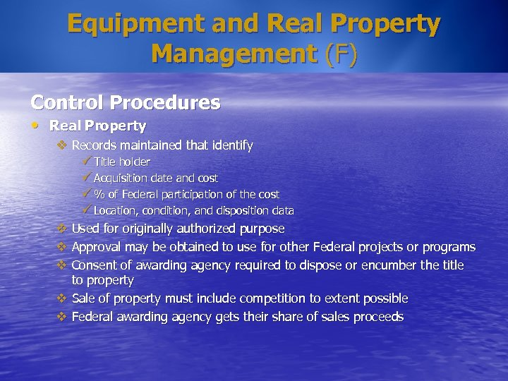 Equipment and Real Property Management (F) Control Procedures • Real Property v Records maintained