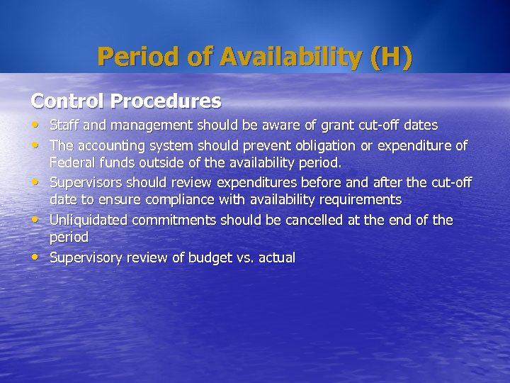 Period of Availability (H) Control Procedures • Staff and management should be aware of