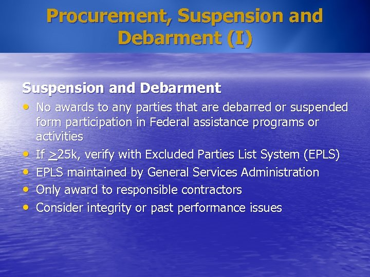 Procurement, Suspension and Debarment (I) Suspension and Debarment • No awards to any parties