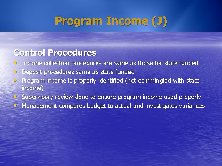 Program Income (J) Control Procedures • • • Income collection procedures are same as