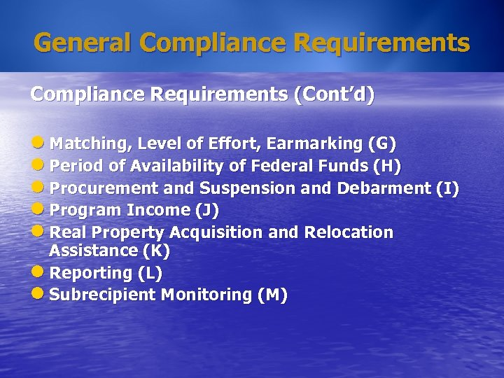 General Compliance Requirements (Cont'd) l Matching, Level of Effort, Earmarking (G) l Period of